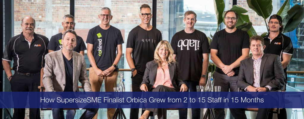 SupersizeSME Finalist Orbica Grew from 2 to 15 staff in 15 Months!